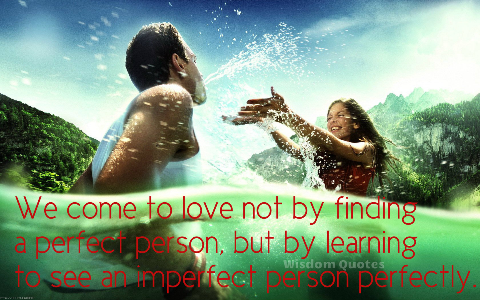 We love not by finding perfect person but by seeing imperfect person perfectly  - Wisdom Quotes and Stories