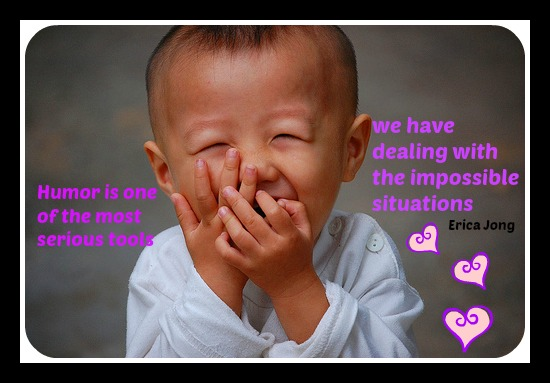 Humor is the most important tool to deal with the impossible situations. Erica Jong