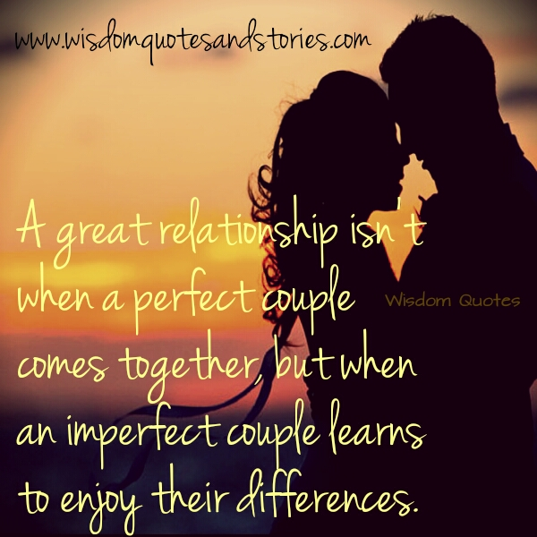 Imperfect Love Quotes Classy A Great Relationship Is When An Imperfect Couple Learns To Enjoy
