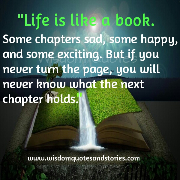 Life Is Like A Book , Turn The Page For Next Chapter