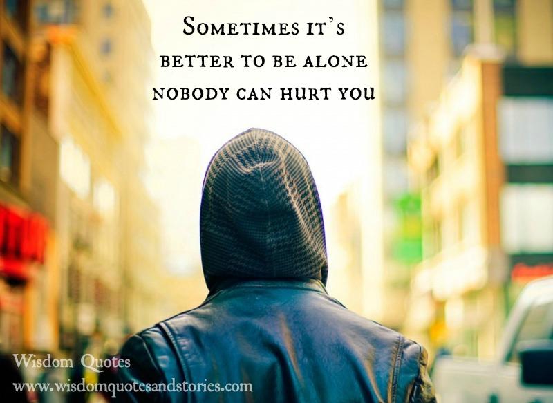 better-alone-nobody-hurt