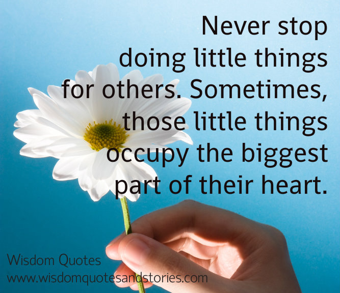 heart do little thing others biggest