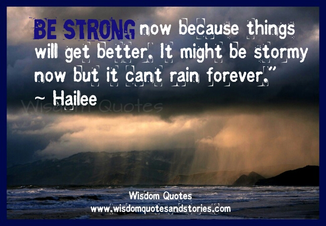 Be Strong now - Wisdom Quotes & Stories