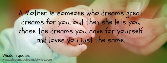 Mother dreams for you but lets you chase your dreams