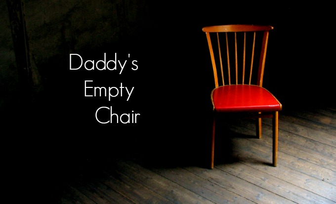 Daddy's empty chair