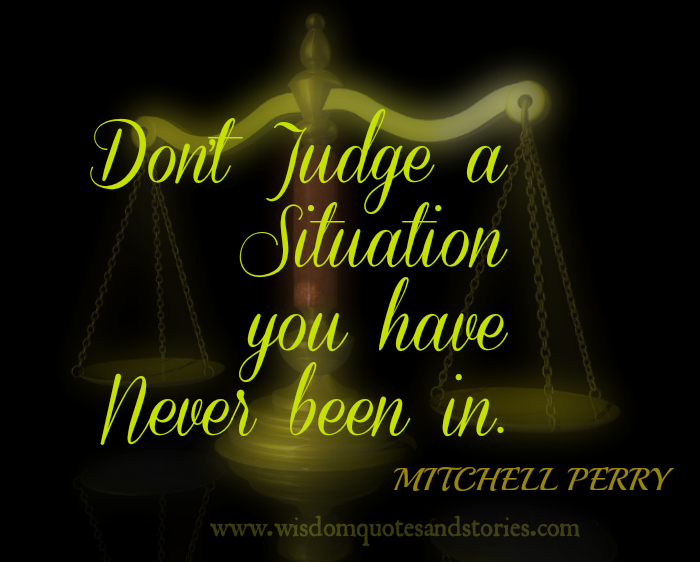 Don't judge a situation you have never been in - Mitchell Perry