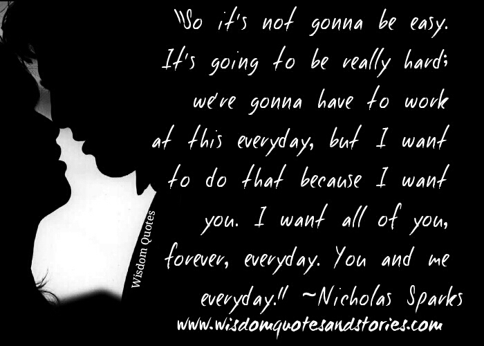 I want all of you forever everyday   - Wisdom Quotes and Stories