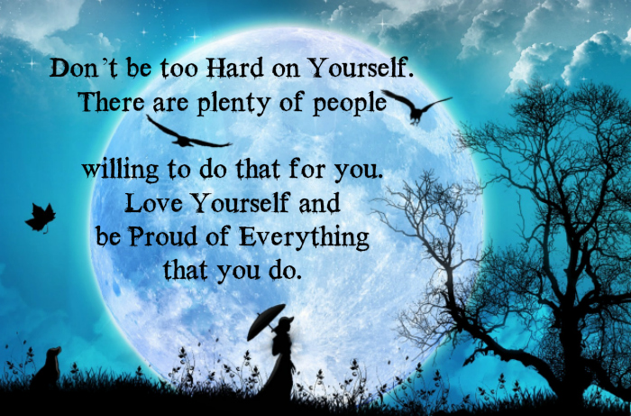 Love yourself and be proud of everything you do