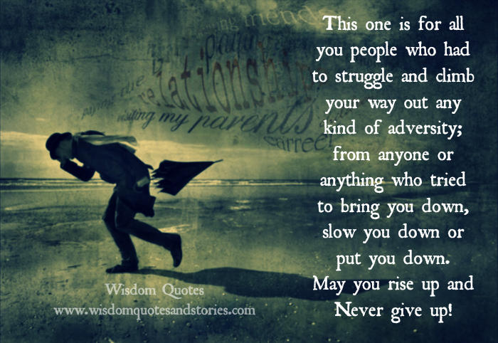 may you rise up and never give up  - Wisdom Quotes and Stories
