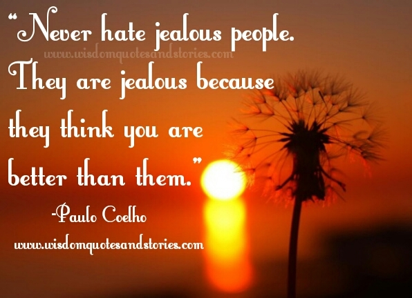 Quotes About Jealous People Beauteous Never Hate Jealous People  Wisdom Quotes & Stories