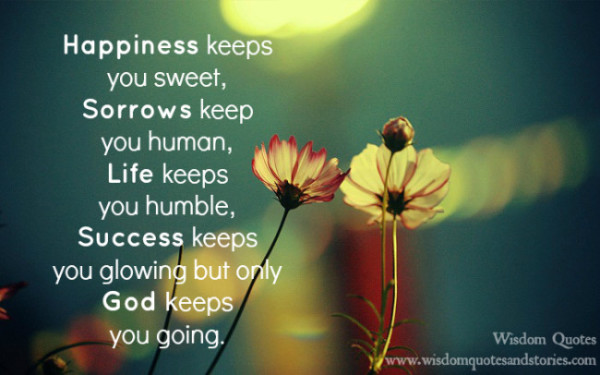 only god keeps you going - Wisdom Quotes and Stories