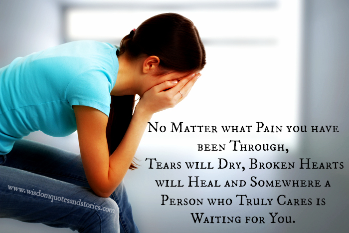Somewhere a person who truly cares is waiting for you whatever you have been through
