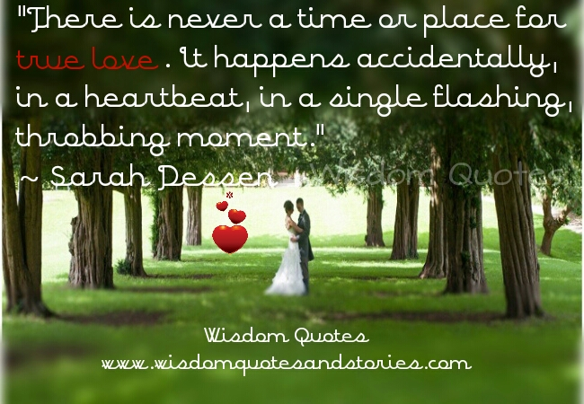 true love happens accidently   - Wisdom Quotes and Stories