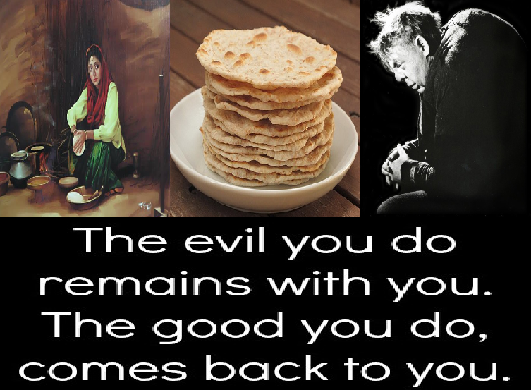The evil you do remains with you. The good you do comes back to you   - Wisdom Quotes and Stories