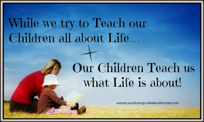 Our children teach us what life is about