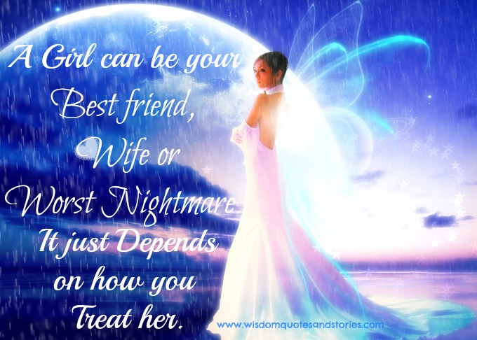 Girl best friend or nightmare depends how you treat her