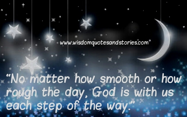 god is with us every step of the way - Wisdom Quotes and Stories