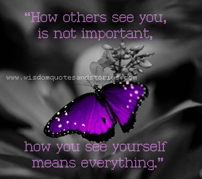 how you see yourself means much more than how others see you  - Wisdom Quotes and Stories