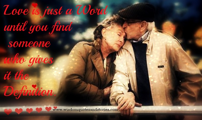 Love is just a word until someone gives it the definition