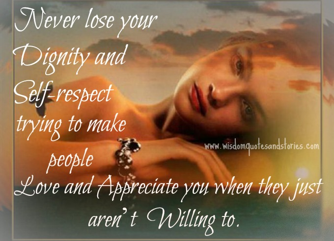 Never lose your Dignity and Self-respect