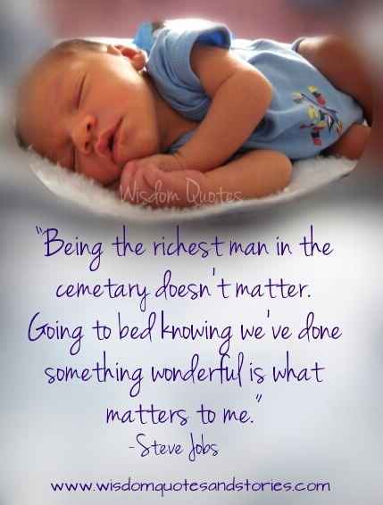 going to bed knowing We have done something wonderful is what matters to me  - Wisdom Quotes and Stories