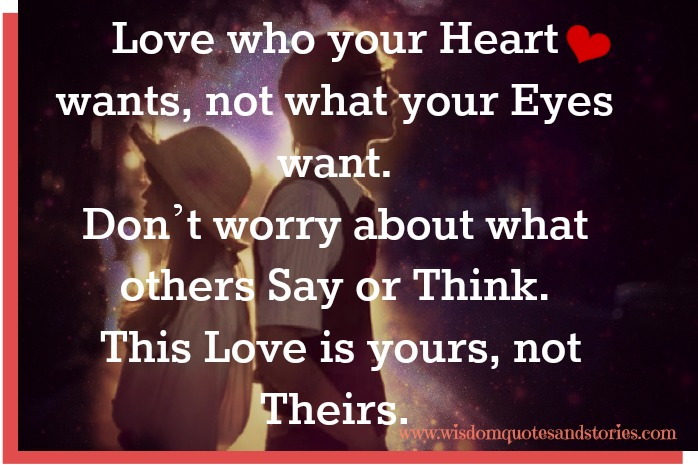 Love Who Your Heart Wants Wisdom Quotes Stories
