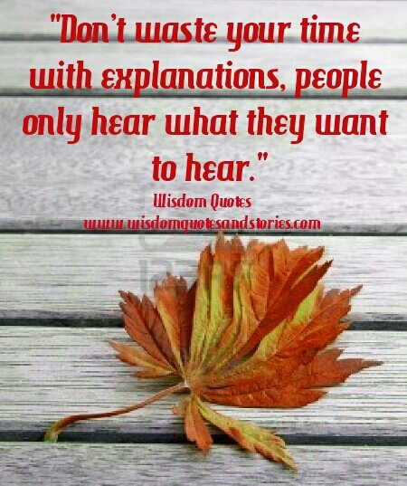 people only hear what they want to hear - Wisdom Quotes and Stories