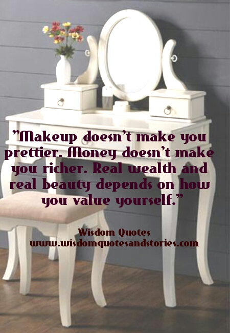 real wealth and real beauty depends on how you value yourself - Wisdom Quotes and Stories