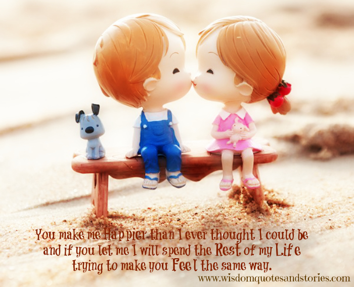 I will spend rest of my life making you feel happier - Wisdom Quotes and Stories