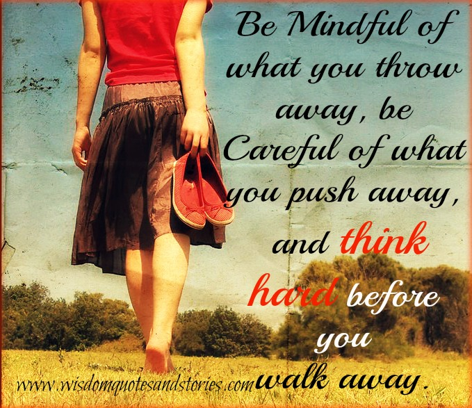 think hard before walk away