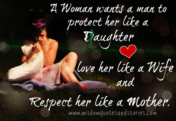 love woman like a wife and respect her like a mother  - Wisdom Quotes and Stories