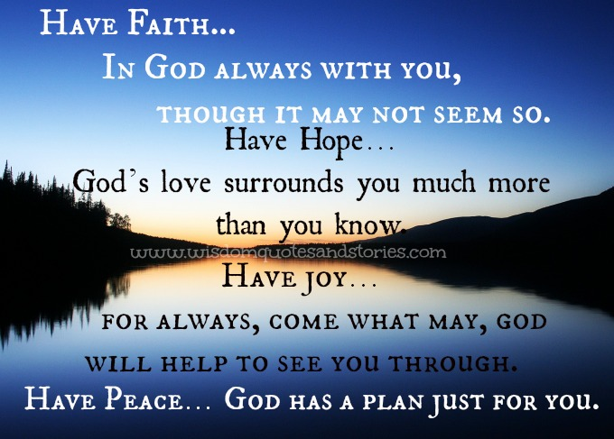 Have Peace. God has a plan just for you -Wisdom Quotes and Stories