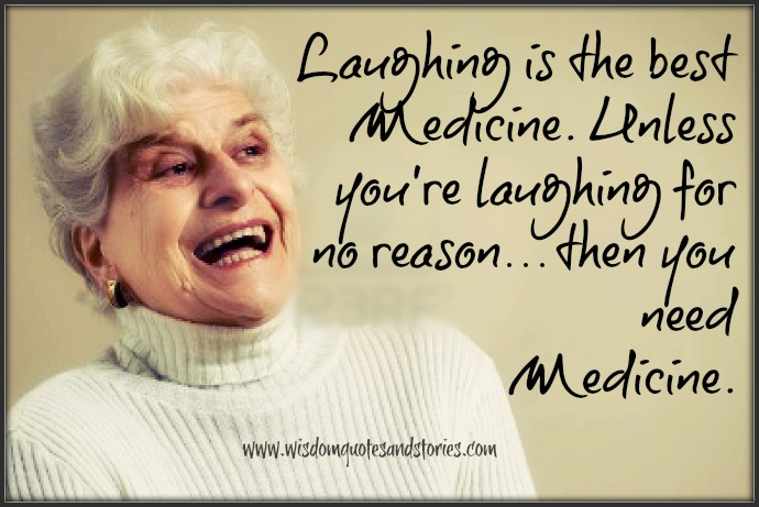 laughing is the best medicine - Wisdom Quotes and Stories