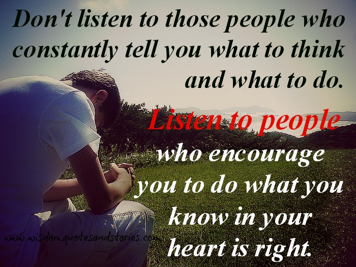 listen to people who encourage you - Wisdom Quotes and Stories