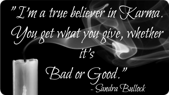 you get what you give whether bad or good - Wisdom Quotes and Stories