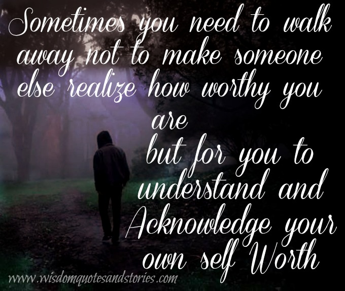 undestand and acknowledge your own self worth - Wisdom Quotes and Stories