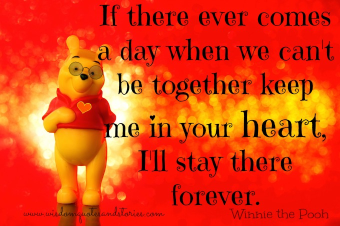 Keep me in your heart. I will stay there forever  - Wisdom Quotes and Stories