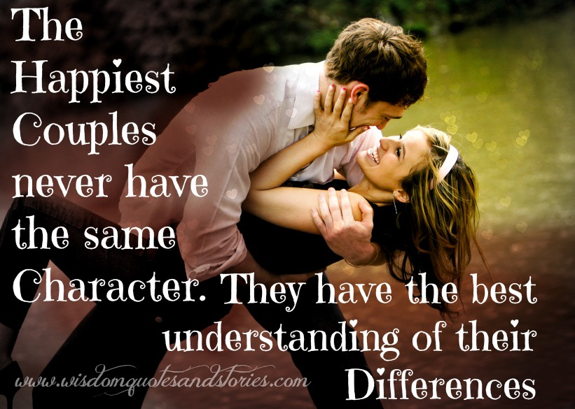 happiest couple have the best understanding of their diffrences - Wisdom Quotes and Stories