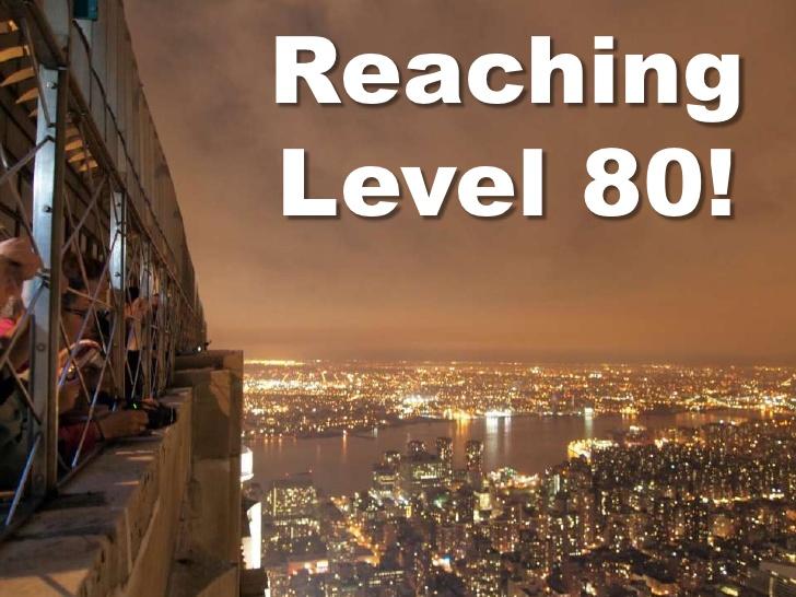 Reaching Level 80