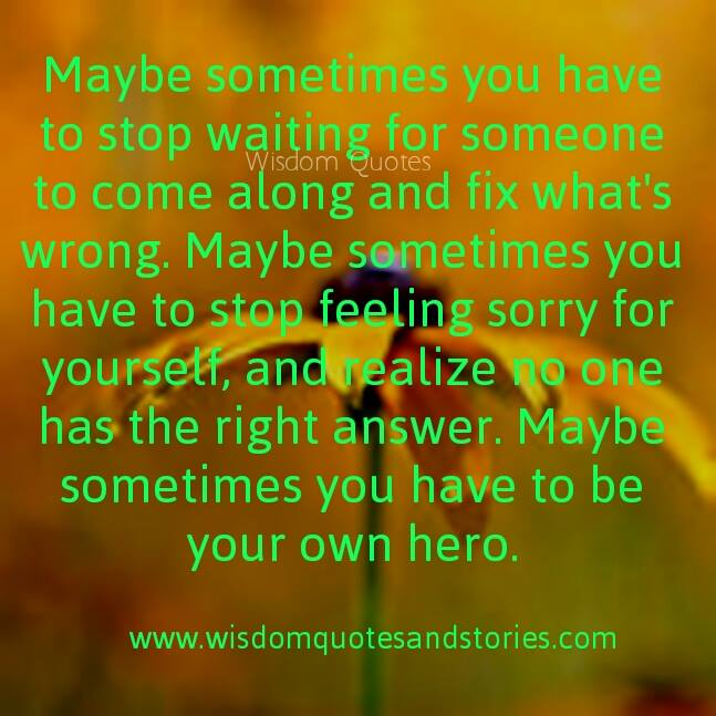 Be Your Own Hero Wisdom Quotes Stories