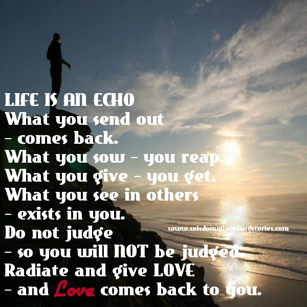 Life Is An Echo Quote Brilliant Like Is An Echo  Wisdom Quotes & Stories