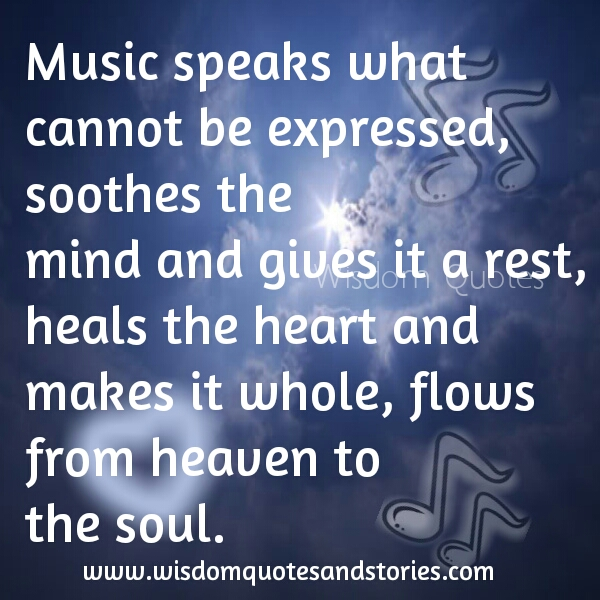 music speaks what can not be expressed - Wisdom Quotes and Stories