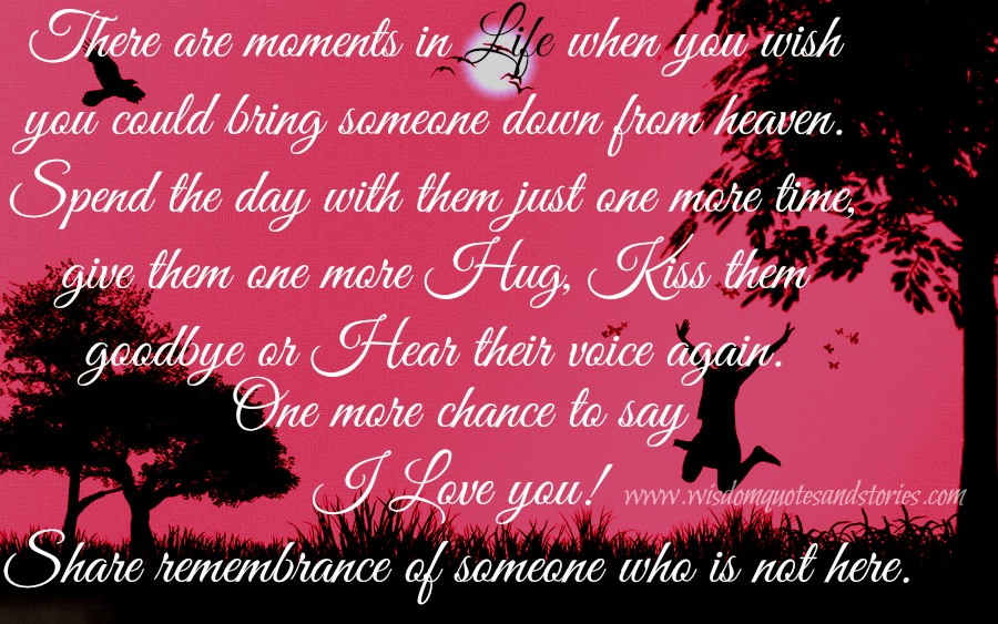share remembrance of someone who is not here - Wisdom Quotes and Stories