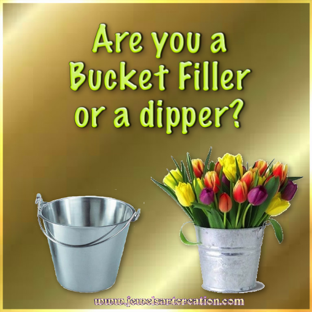 Are You a Bucket-Filler or a Dipper